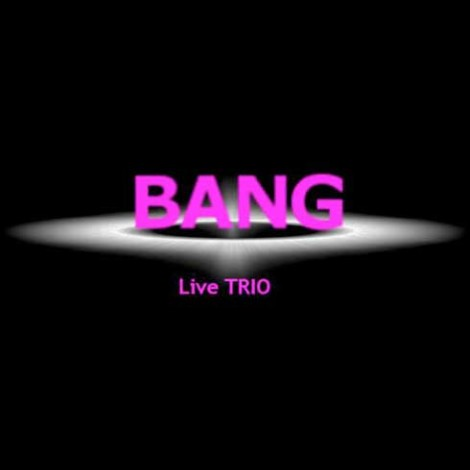 Bang Acoustic Trio