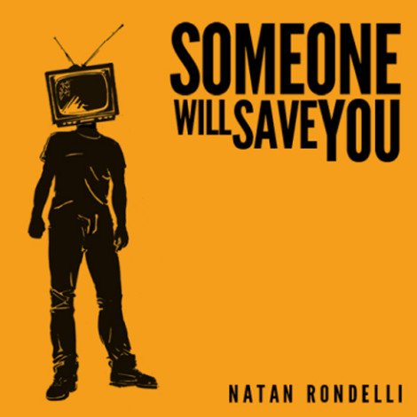 Someone will save you