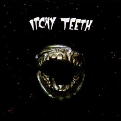 Itchy Teeth