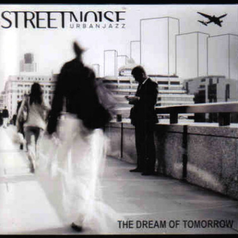 StreetNoise – The Dream of Tomorrow